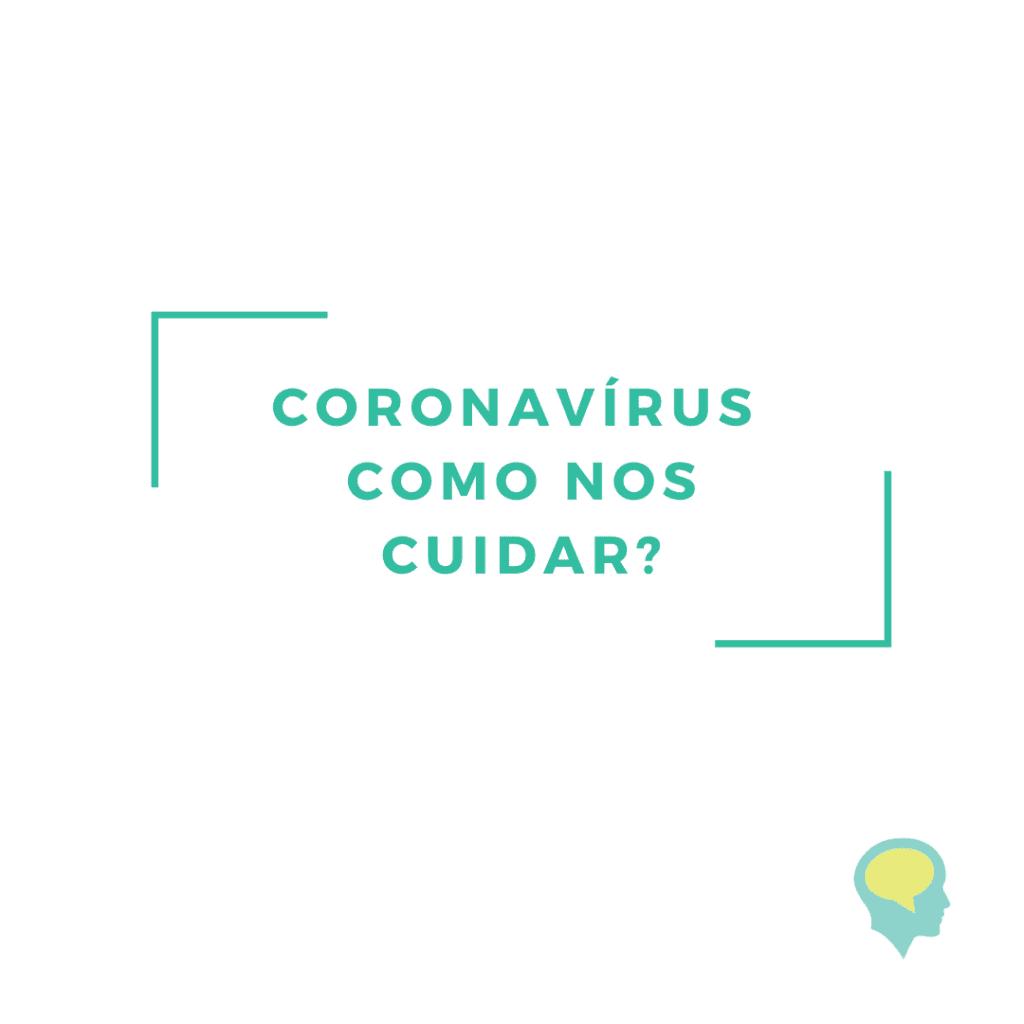 Coronavírus - Como nos cuidar?
