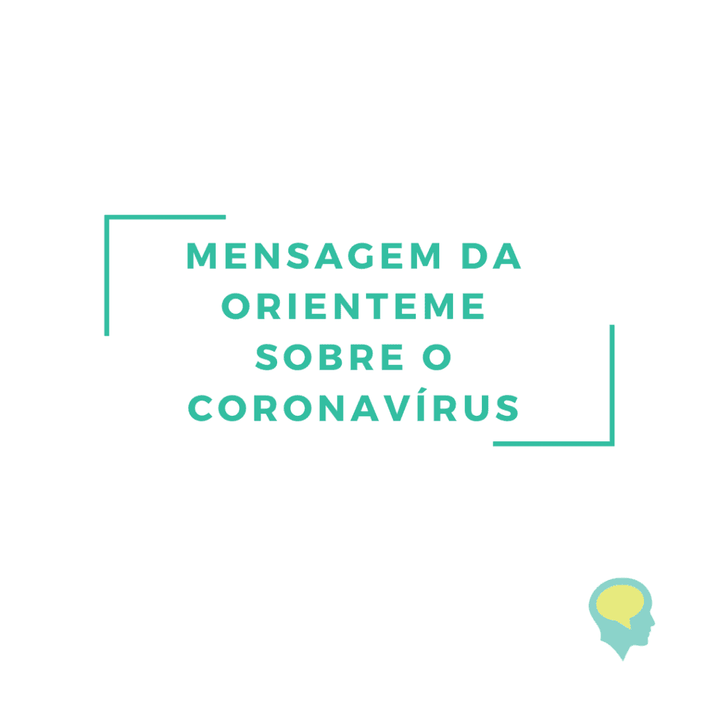 Mensagem da OrienteMe sobre o Coronavírus